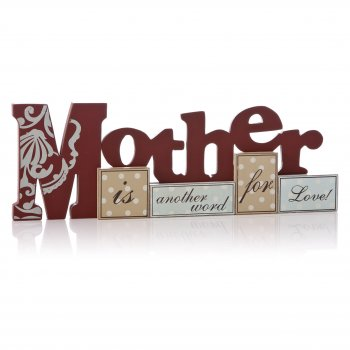 Heaven Sends Mother is another word for Love Freestanding Sign