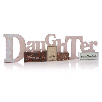 Heaven Sends Daughter You Make My Life Worthwhile Freestanding Sign
