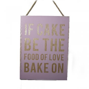 Gisela Graham If Cake Be The Food Of Love Bake On Wooden Plaque (damaged)