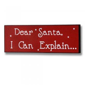 Dear Santa I Can Explain... Christmas Small Sign