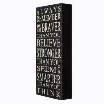 Heaven Sends Always Remember You Are Braver Than You Believe Freestanding Plaque