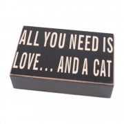 Heaven Sends ALL YOU NEED IS LOVE...AND A CAT Plaque