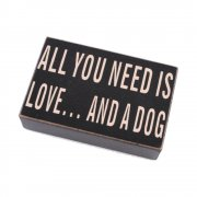 Heaven Sends ALL YOU NEED IS LOVE...AND A DOG Plaque