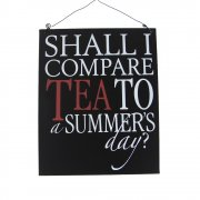 Heaven Sends Shall I Compare Tea To a Summer's Day Metal Sign