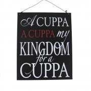 Heaven Sends A Cuppa A Cuppa My Kingdom for a Cuppa Metal Sign