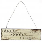 Heaven Sends Good Food Good Friends Good Times Small Hanging Sign
